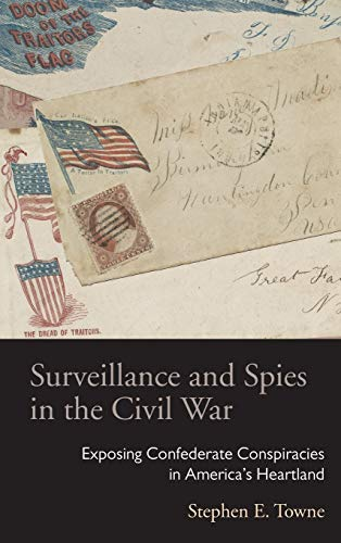 9780821421314: Surveillance and Spies in the Civil War: Exposing Confederate Conspiracies in America's Heartland (Law Society & Politics in the Midwest)