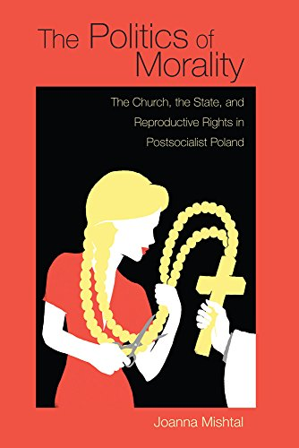 9780821421390: Politics of Morality: The Church, the State, and Reproductive Rights in Postsocialist Poland (Polish and Polish American Studies)