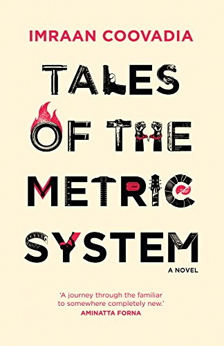 Tales of the Metric System: A Novel (Modern African Writing Series): Imraan Coovadia