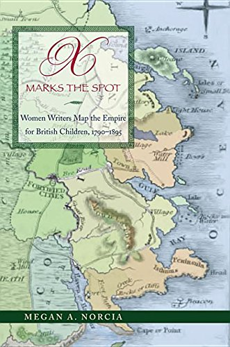 9780821443538: X Marks the Spot: Women Writers Map the Empire for British Children, 1790-1895