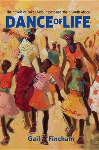 9780821444146: Dance of Life: The Novels of Zakes Mda in Post-apartheid South Africa