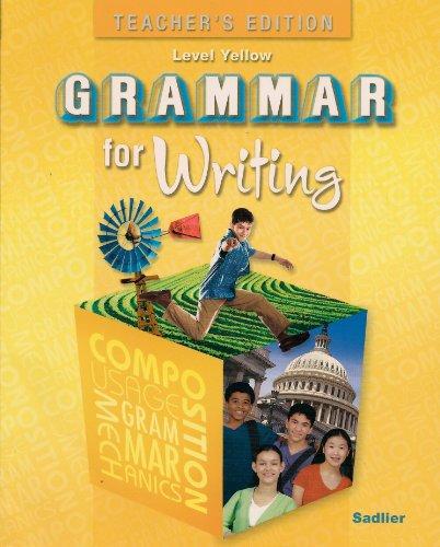 Grammar for Writing, Level Yellow, Teacher's Edition: al, BEVERLY ANN CHIN et