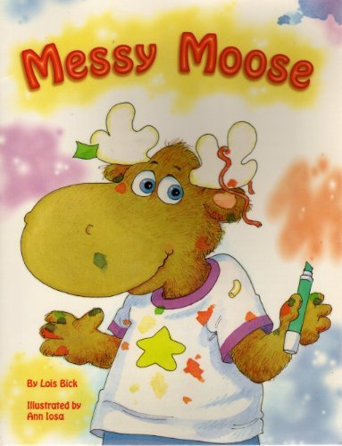 Little Book: Messy Moose: Bick, Lois