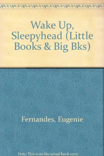 Wake Up, Sleepyhead (Little Books & Big Bks) (0821509314) by Fernandes, Eugenie; Ferraro, Bonita