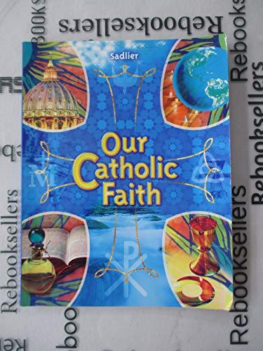 9780821512647: Our Catholic Faith (Student Edition)