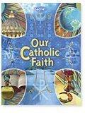 9780821512654: Our Catholic Faith (Annotated Guide)