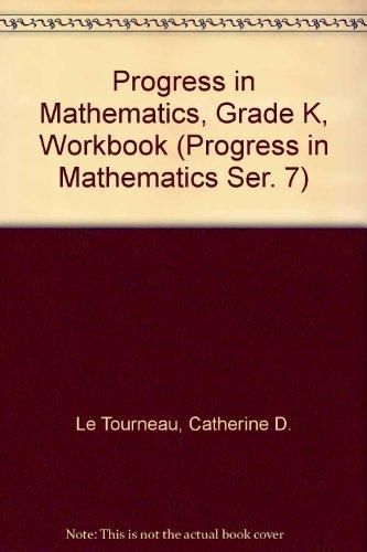 9780821526200: Progress in Mathematics, Grade K, Workbook (Progress in Mathematics Ser. 7)