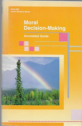 Moral Decision-Making: Annotated Guide (Sadlier Youth Ministry Series): Taylor, Audrey