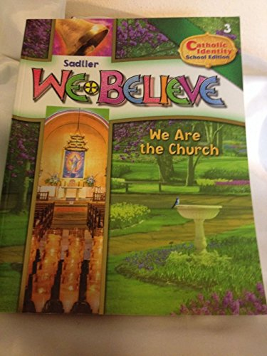 9780821530535: Sadlier We Believe Grade 3 Catholic School Student Edition- We Are the Church