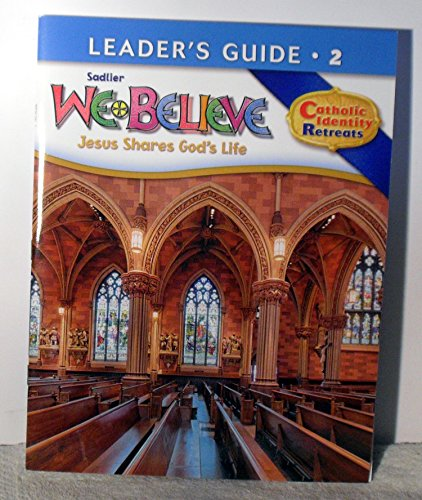 9780821530726: Sadlier We Believe Leaders Guide Grade 2 Retreats - Jesus Shares God's Life