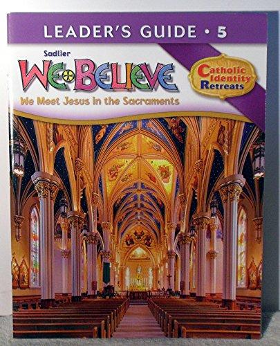 9780821530757: Sadlier - We Believe - We Meet Jesus in the Sacraments - Leader Guide Grade 5