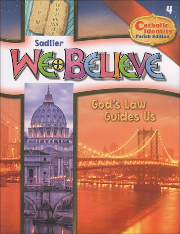 9780821530849: Sadlier - We Believe - God's Law Guides Us - Catholic Identity Parish Edition - Grade 4 student Edition