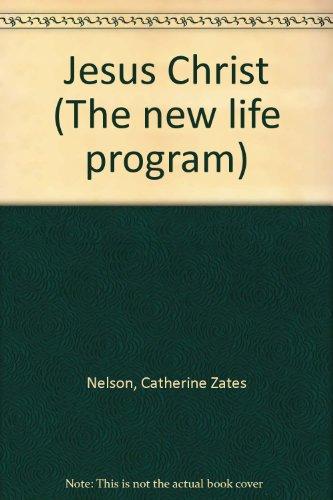 Jesus Christ: Nelson, Catherine Zates