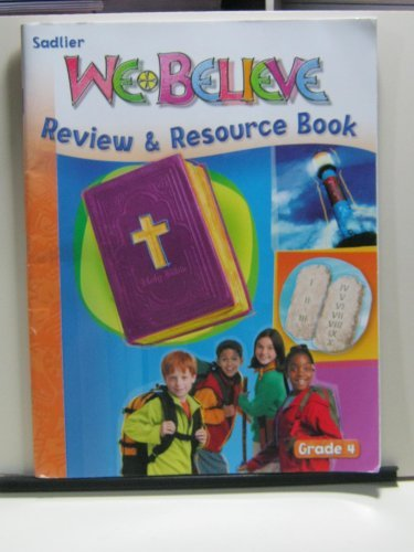 We Believe: Review & Resource Book~Grade 4 (9780821554241) by William H. Sadlier