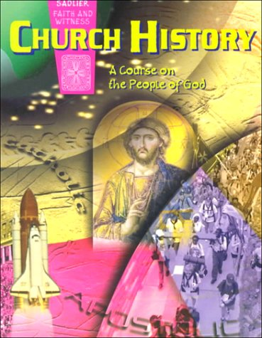9780821556054: Church History: A Course on the People of God, School Guide (Sadlier faith and witness)