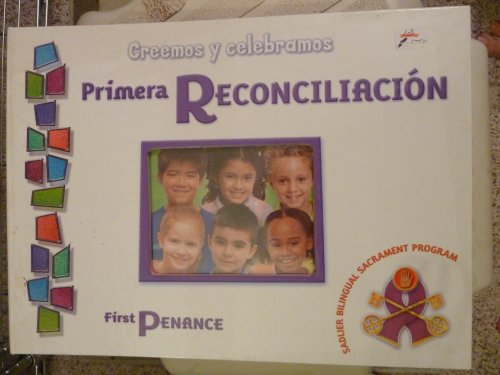Creemos y celebramos, Primera Reconciliacion/First Penance-SADLIER BILINGUAL SACRAMENT PROGRAM