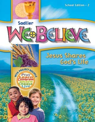 9780821563021: Sadlier We Believe Jesus Shares God's Life School Edition 2 (With Project Disciple Pray Learn Celebrate Share Choose Live)