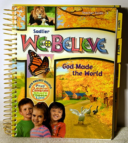 9780821563106: Sadlier We Believe God Made The World School Edition Teacher Guide Kindergarten With Project Disciple 2011 ISBN 9780821563106