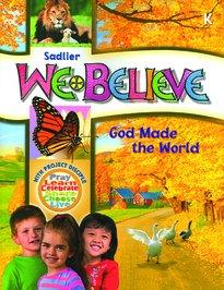 Sadlier We Believe God Made the World Grade K: Sadlier