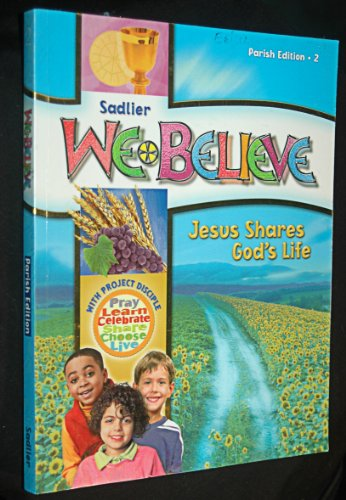 9780821564028: Sadlier We Believe Jesus Shares God's Life Grade 2 Parish Edition