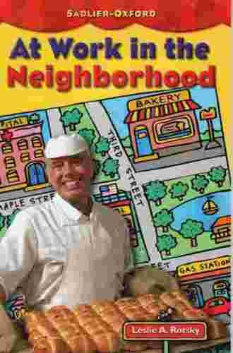 At Work in the Neighborhood : A: Leslie A. Rotsky