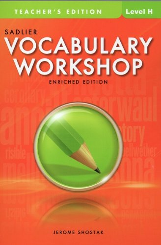 Vocabulary Workshop Enriched Edition @2012 Level H (Grade 12+) TEACHER'S EDITION (9780821580332) by Jerome Shostak; William H. Sadlier