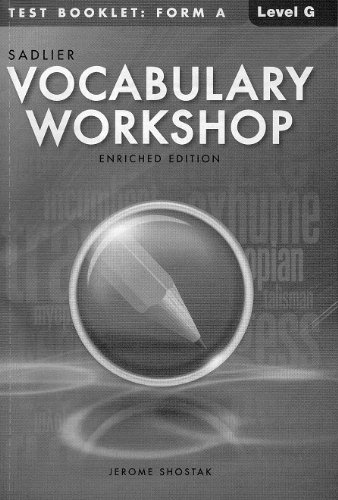 Vocabulary Workshop @2012 Enriched Edition Test Booklet: Level G Form A (0821580620) by Jerome Shostak; William H. Sadlier