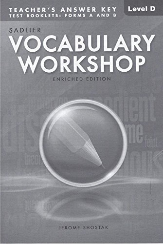 Vocabulary Workshop: Enriched Edition, Teacher's Answer Key Level D Test Booklets: Form A and B (9780821581193) by Jerome Shostak; William H. Sadlier