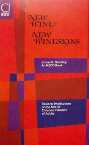 9780821598078: New Wine: New Wineskins : Exploring the Rcia (An NCDD book)