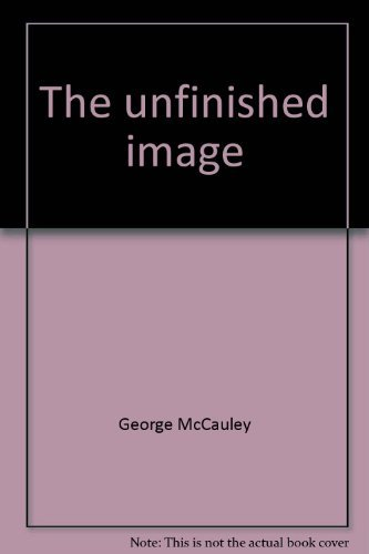 The unfinished image: Reflections on the Sunday readings: George McCauley