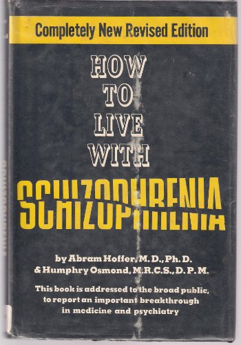 9780821600047: How to live with schizophrenia [Hardcover] by Hoffer, Abram