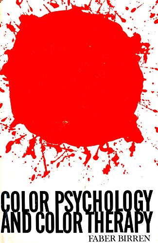 9780821600283: Color Psychology & Color Therapy [Hardcover] by Birren, Faber