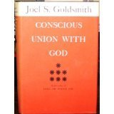 Conscious Union with God: Goldsmith, Joel S.