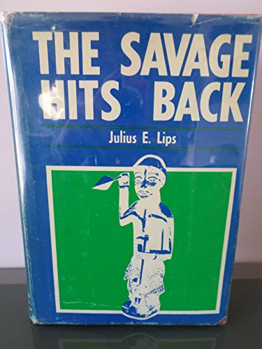The Savage Hits Back: Julius E. Lips;