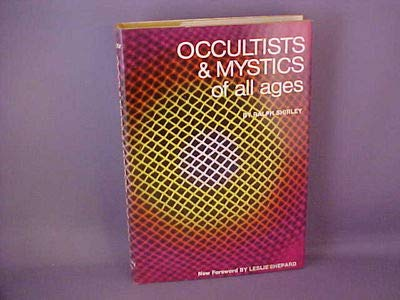 Occultists & Mystics of All Ages.: Shirley, Ralph
