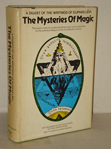 9780821602171: The mysteries of magic: A digest of the writings of Eliphas Levi [i.e. A. L. Constant]