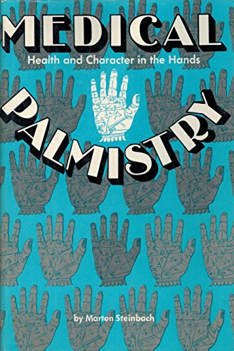 Medical Palmistry: Health and Character in the: Steinbach, Marten