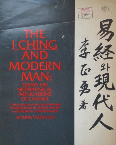 9780821602539: The I Ching and Modern Man: Essays on Metaphysical Implications of Change