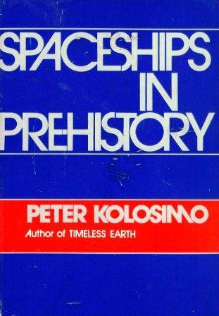 SPACESHIPS IN PREHISTORY: Kolosimo, Peter