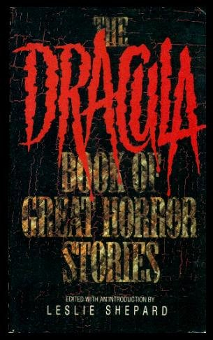 The Dracula Book of Great Horror Stories: Leslie (editor) (William