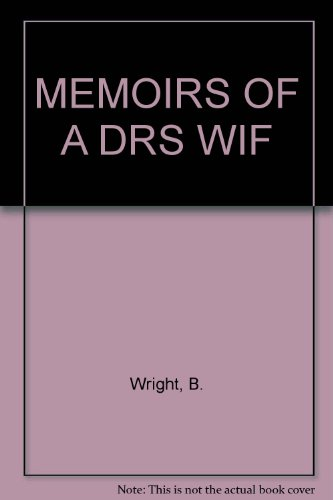 MEMOIRS OF A DRS WIF (0821710052) by Wright, B.; Wright, Betty
