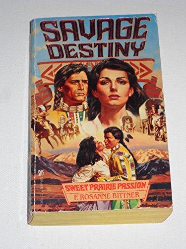 9780821712511: Savage Destiny: Sweet Prairie Passion