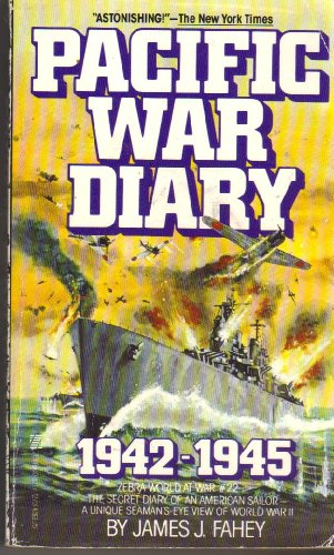 Pacific War Diary, 1942-1945: Fahey, James J.