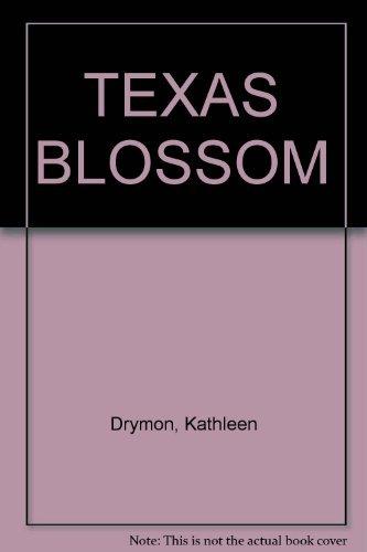 TEXAS BLOSSOM (9780821713051) by Drymon, Kathleen