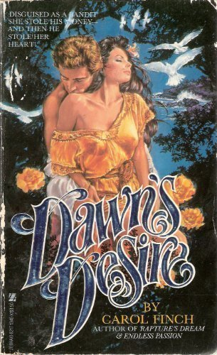 Dawn's Desire (A Civil War Romance): Finch, Carol (Connie Feddersen)