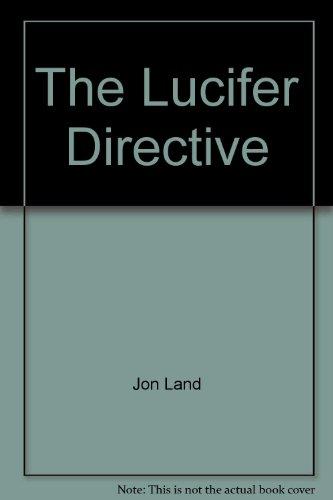 LUCIFER DIRECTIVE/TH: Land, J.