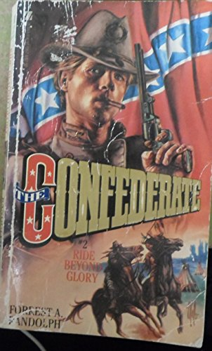9780821713570: Ride Beyond Glory: (The Confederate #2)