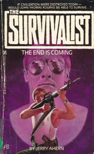 The End is Coming (The Survivalist #8): Ahern, Jerry