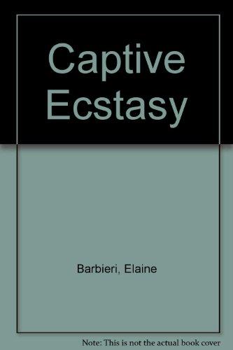 Captive Ecstasy: Barbieri, Elaine