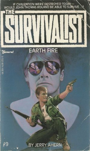 Earth Fire (The Survivalist #9): Ahern, Jerry